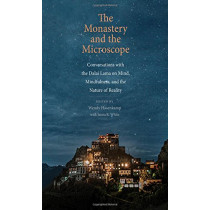 The Monastery and the Microscope: Conversations with the Dalai Lama on Mind, Mindfulness, and the Nature of Reality by Wendy Hasenkamp, 9780300218084
