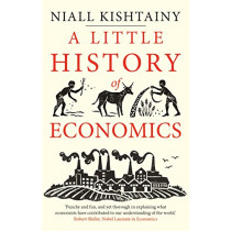 A Little History of Economics by Niall Kishtainy, 9780300234527
