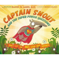 Captain Snout and the Super Power Questions: Don't Let the ANTs Steal Your Happiness by Daniel Amen, 9780310758327
