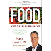 Food: What the Heck Should I Eat? by MD Mark Hyman, 9780316338868