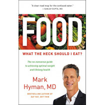 Food: What the Heck Should I Eat? by MD Mark Hyman, 9780316439978