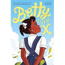 Betty Before X by Ilyasah Shabazz, 9780374306106