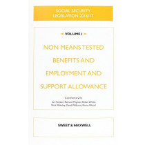 Social Security Legislation 2016/17 Volume 1: Non Means Tested Benefits and Employment and Support Allowance by Nick Wikeley, 9780414056008