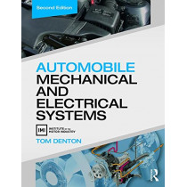 Automobile Mechanical and Electrical Systems by Tom Denton, 9780415725781