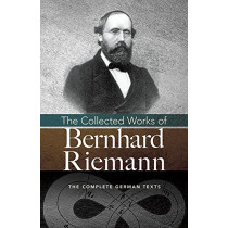 Collected Works of Bernhard Riemann by Bernhard Riemann, 9780486812434
