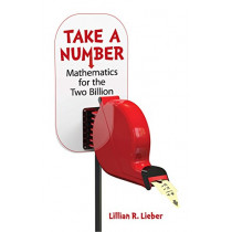 Take A Number: Mathematics For The Two BIllion by Lillian Lieber, 9780486815589