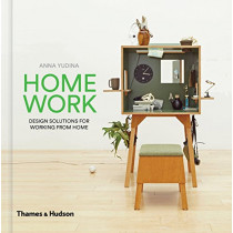 HomeWork: Design Solutions for Working from Home by Anna Yudina, 9780500519806