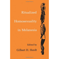 Ritualized Homosexuality in Melanesia by Gilbert H. Herdt, 9780520080966