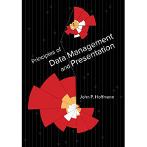 Principles of Data Management and Presentation by John P. Hoffmann, 9780520289949