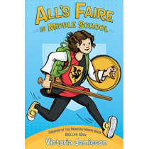All's Faire In Middle School by Victoria Jamieson, 9780525429999