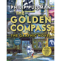 The Golden Compass Graphic Novel, Complete Edition by Philip Pullman, 9780553535174
