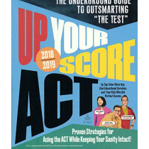Up Your Score 2018-2019: The Underground Guide to Outsmarting the ACT by Chris Arp, 9780606404761