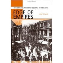 Edge of Empires: Chinese Elites and British Colonials in Hong Kong by John M. Carroll, 9780674017016