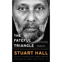 The Fateful Triangle: Race, Ethnicity, Nation by Stuart Hall, 9780674976528