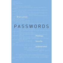 Passwords: Philology, Security, Authentication by Brian Lennon, 9780674980761