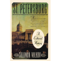 St Petersburg: a Cultural History by Solomon Volkov, 9780684832968