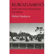 Kurozumikyo and the New Religions of Japan by Helen Hardacre, 9780691020488