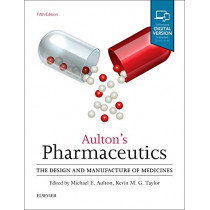 Aulton's Pharmaceutics: The Design and Manufacture of Medicines by Michael E. Aulton, 9780702070051