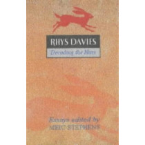 Rhys Davies: Decoding the Hare: Critical Essays to Mark the Centenary of the Writer's Birth by Meic Stephens, 9780708316948