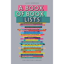 A Book of Book Lists: A Bibliophile's Compendium by Alex Johnson, 9780712352253