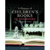A History of Children's Books in 100 Books by Roderick Cave, 9780712356985