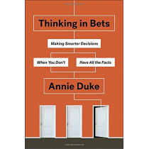 Thinking In Bets by Annie Duke, 9780735216358