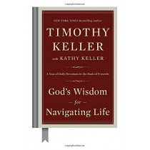 God's Wisdom for Navigating Life: A Year of Daily Devotions in the Book of Proverbs by Timothy Keller, 9780735222090