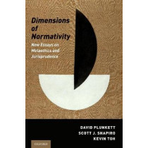 Dimensions of Normativity: New Essays on Metaethics and Jurisprudence by David Plunkett, 9780190640408