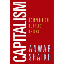 Capitalism: Competition, Conflict, Crises by Anwar Shaikh, 9780190938260
