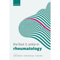 The Foot and Ankle in Rheumatology by Philip S. Helliwell, 9780198734451