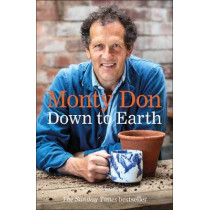 Down to Earth: Gardening Wisdom by Monty Don, 9780241347140