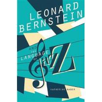 Leonard Bernstein and the Language of Jazz by Katherine Baber, 9780252084164