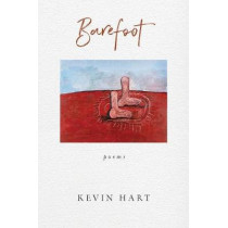 Barefoot by Kevin Hart, 9780268103149