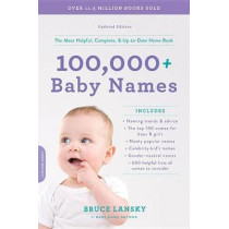 100,000 + Baby Names (Revised): The most helpful, complete, & up-to-date name book by Bruce Lansky, 9780306845246