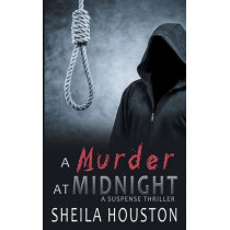 A Murder at Midnight: Book I by Sheila Houston, 9780615985145