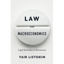 Law and Macroeconomics: Legal Remedies to Recessions by Yair Listokin, 9780674976054