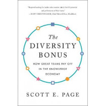 The Diversity Bonus: How Great Teams Pay Off in the Knowledge Economy by Scott E. Page, 9780691191539