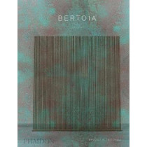 Bertoia: The Metalworker by Beverly H. Twitchell, 9780714878072