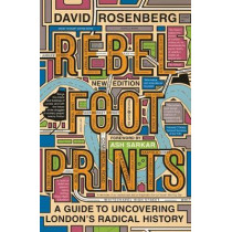 Rebel Footprints: A Guide to Uncovering London's Radical History by David Rosenberg, 9780745338552