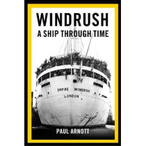 Windrush: A Ship Through Time by Paul Arnott, 9780750989862