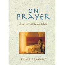On Prayer: A Letter to My Godchild by Phyllis Zagano, 9780764807954