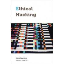 Ethical Hacking by Alana Maurushat, 9780776627915