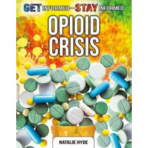 The Opioid Crisis by Natalie Hyde, 9780778749738