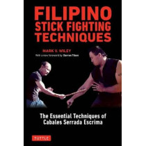 Filipino Stick Fighting Techniques by Mark V. Wiley, 9780804851411