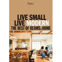 Live Small/Live Modern: The Best of Beams at Home by BEAMS, 9780847865253