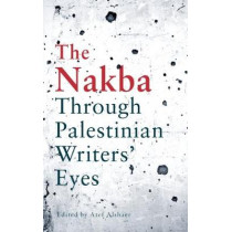 A Map of Absence: An Anthology of Palestinian Writing on the Nakba by Atef Alshaer, 9780863569906