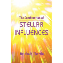 The Combination of Stellar Influences by Reinhold Ebertin, 9780866900874