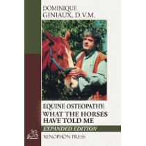 Equine Osteopathy: What the Horses Have Told Me by Dominique Giniaux, 9780933316447