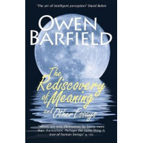 The Rediscovery of Meaning, and Other Essays by Owen Barfield, 9780956942333
