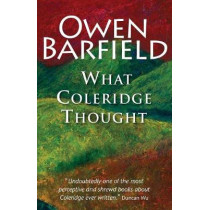 What Coleridge Thought by Owen Barfield, 9780956942340